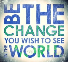 you-must-be-the-change-you-wish-to-see-in-the-world-33